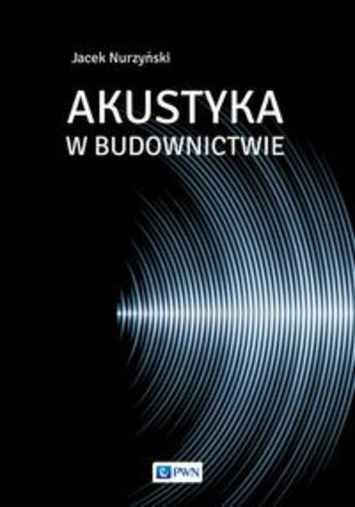 Okładka książki Akustyka w budownictwie