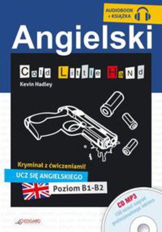 Okładka książki Angielski Kryminał z ćwiczeniami Cold Little Hand