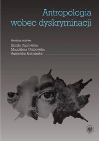 Okładka książki/ebooka Antropologia wobec dyskryminacji