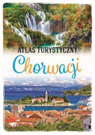 Okładka książki Atlas turystyczny Chorwacji