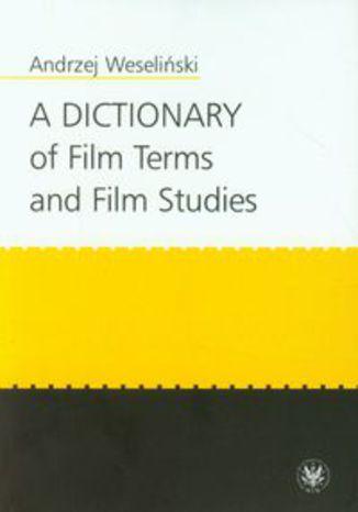 Okładka książki A Dictionary of Film Terms and Film Studies