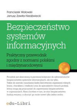 Okładka książki Bezpieczeństwo systemów informacyjnych. Praktyczny przewodnik zgodny z normami polskimi i międzynarodowymi