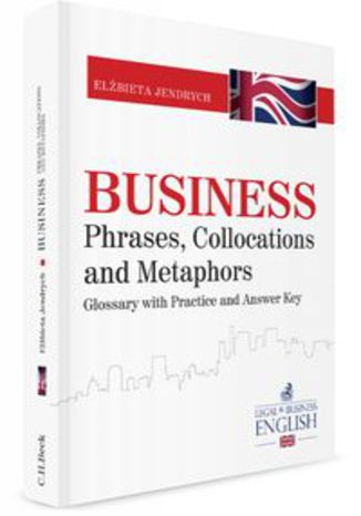 Okładka książki/ebooka Business Phrases, Collocations and Metaphors. Glossary with Practice and Answer Key