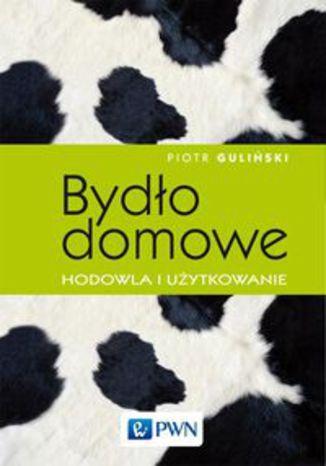 Okładka książki Bydło domowe. hodowla i użytkowanie