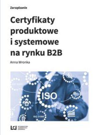 Okładka książki Certyfikaty produktowe i systemowe na rynku B2B