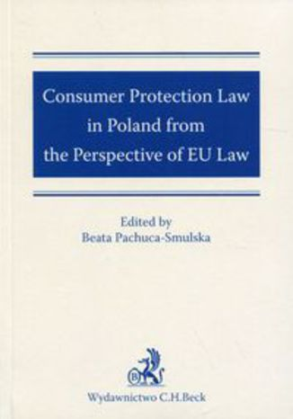 Okładka książki Consumer Protection Law in Poland from the Perspective of EU Law