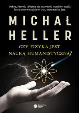 Okładka książki Czy fizyka jest nauką humanistyczną?