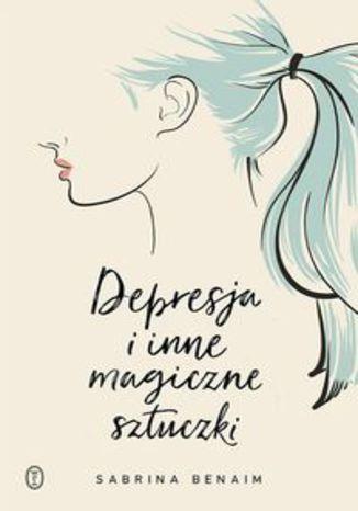 Okładka książki Depresja i inne magiczne sztuczki