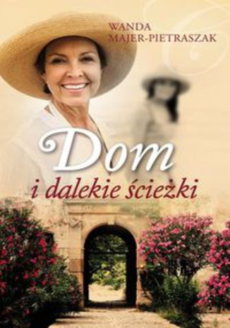 Ebook Dom i dalekie ścieżki