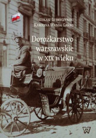 Okładka książki Dorożkarstwo warszawskie w XIX wieku