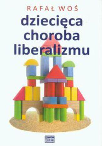 Okładka książki/ebooka Dziecięca choroba liberalizmu