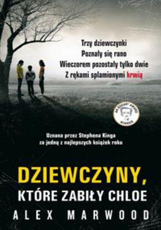 Okładka książki/ebooka Dziewczyny, które zabiły Chloe