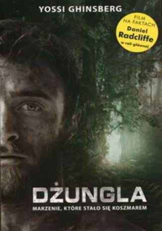 Okładka książki Dżungla. Marzenie, które stało się koszmarem