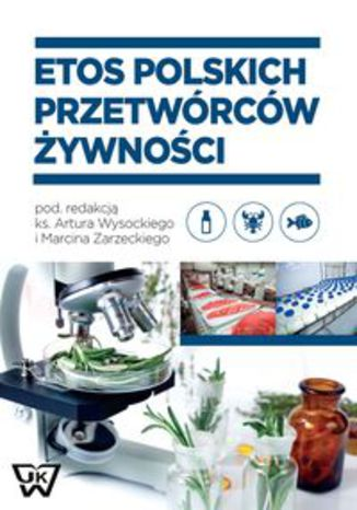 Okładka książki Etos polskich przetwórców żywności