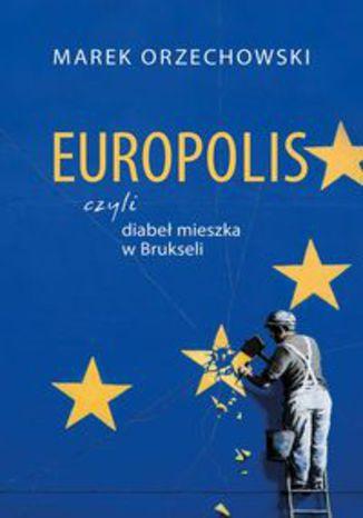 Okładka książki Europolis czyli diabeł mieszka w Brukseli