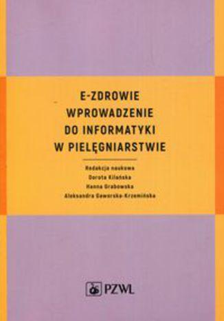 Okładka książki E-zdrowie Wprowadzenie do informatyki w pielęgniarstwie
