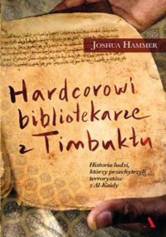 Okładka książki Hardcorowi bibliotekarze z Timbuktu