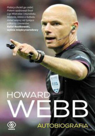 Okładka książki/ebooka Howard Webb Autobiografia
