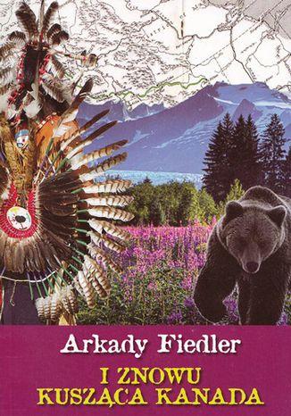 Okładka książki/ebooka I znowu kusząca Kanada