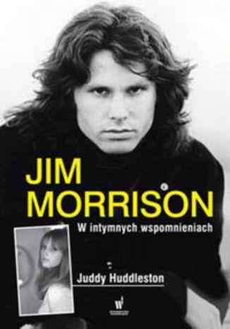 Okładka książki Jim Morrison w intymnych wspomnieniach