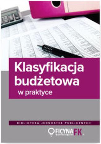 Okładka książki Klasyfikacja budżetowa w praktyce