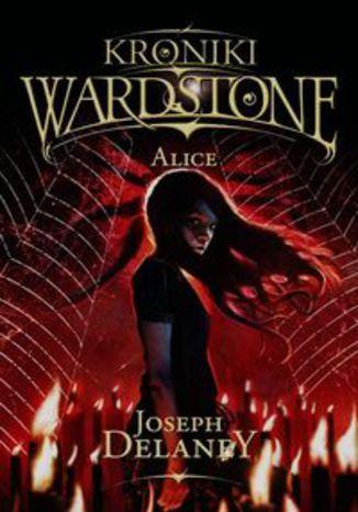 Okładka książki Kroniki Wardstone 12 Alice