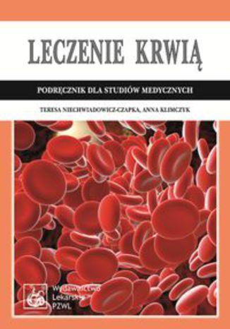 Okładka książki Leczenie krwią. Podręcznik dla studiów medycznych