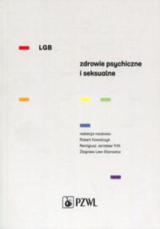Okładka książki LGB Zdrowie psychiczne i seksualne