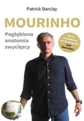 Okładka książki/ebooka Mourinho Pogłębiona anatomia zwycięzcy