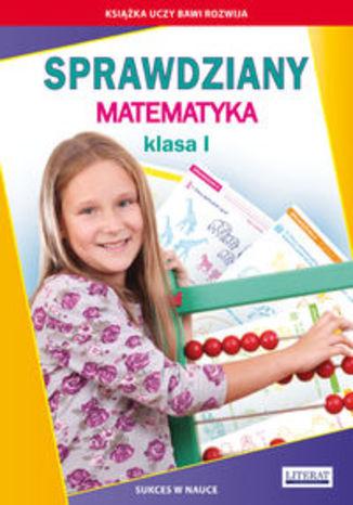 Okładka książki/ebooka Sprawdziany Matematyka Klasa I