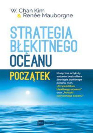 Okładka książki Strategia błękitnego oceanu Początek