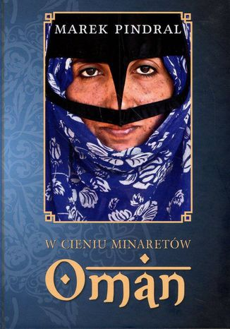 Okładka książki W cieniu minaretów - Oman