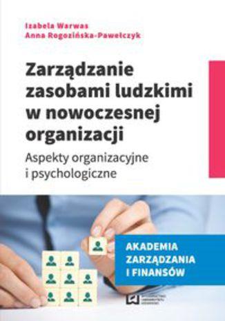 Okładka książki/ebooka Zarządzanie zasobami ludzkimi w nowoczesnej organizacji. Aspekty organizacyjne i psychologiczne