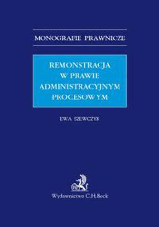 Okładka książki Remonstracja w prawie administracyjnym procesowym