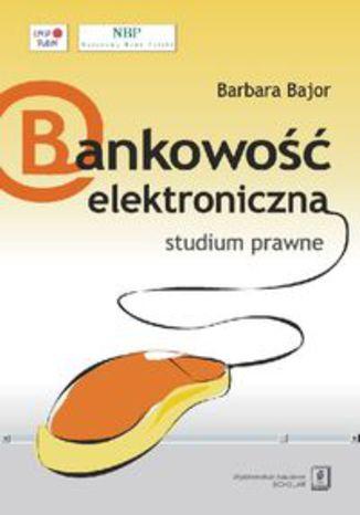 Okładka książki Bankowość elektroniczna studium prawne
