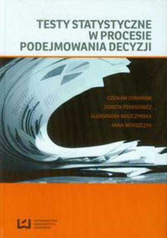 Okładka książki Testy statystyczne w procesie podejmowania decyzji