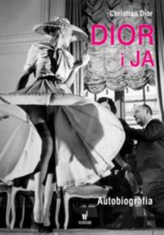 Okładka książki/ebooka Dior i ja Autobiografia