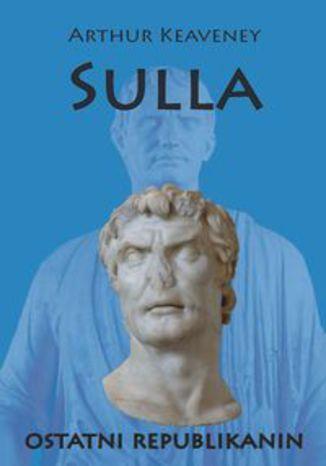 Okładka książki Sulla ostatni Republikanin