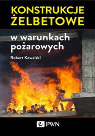 Okładka książki/ebooka Konstrukcje żelbetowe w warunkach pożarowych