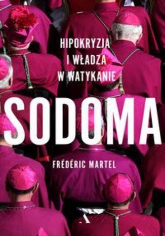 Okładka książki Sodoma. Hipokryzja i władza w Watykanie