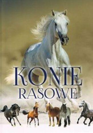 Okładka książki/ebooka Konie rasowe