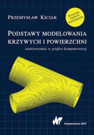 Okładka książki/ebooka Podstawy modelowania krzywych i powierzchni. Zastosowania w grafice komputerowej