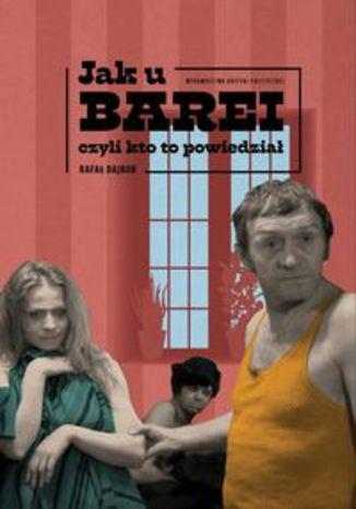 Okładka książki Jak u Barei, czyli kto to powiedział