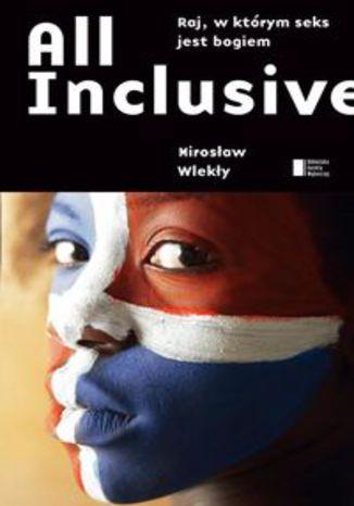 Okładka książki/ebooka All inclusive. Raj, w którym seks jest bogiem