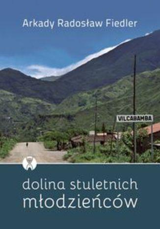 Okładka książki Dolina stuletnich mlodzieńców