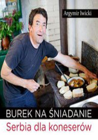 Okładka książki/ebooka Burek na śniadanie. Serbia dla koneserów
