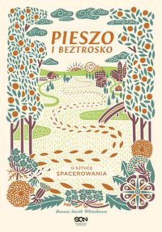 Okładka książki/ebooka Pieszo i beztrosko. O sztuce spacerowania