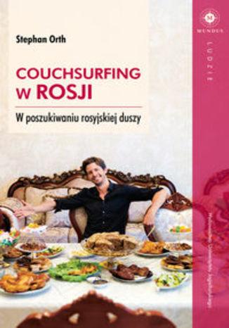 Okładka książki Couchsurfing w Rosji. W poszukiwaniu rosyjskiej duszy