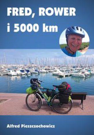 Okładka książki: Fred rower i 5000 km