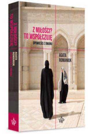 Okładka książki/ebooka Z miłości? To współczuję.. Opowieści z Omanu